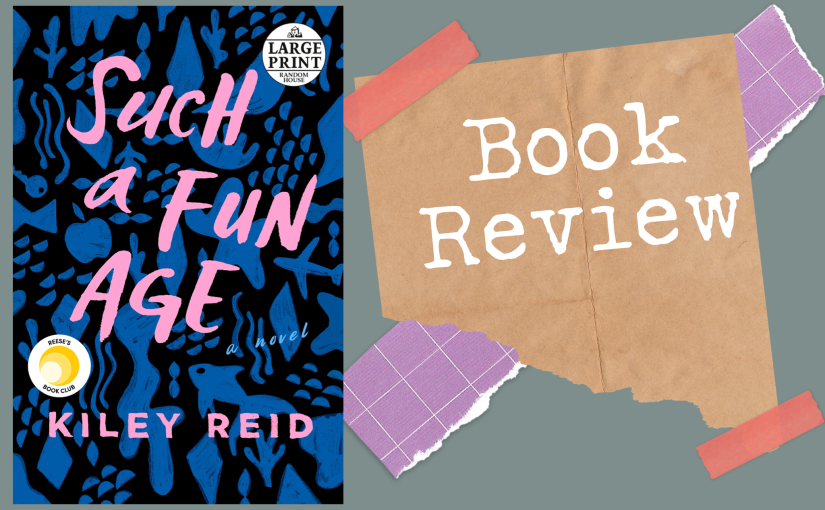 Such a Fun Age – Book Review